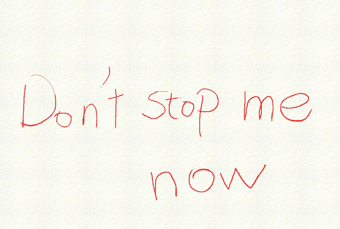 dont stop me now
