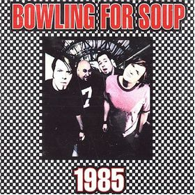 1985,BowlingForSoup