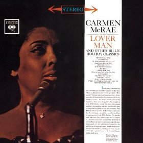 Carmen McRae(Lover Man (Oh, Where Can You Be?))