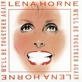 Lena Horne(We'll Be Together Again)