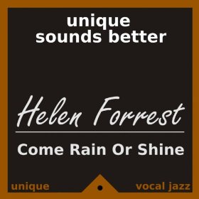 Helen Forrest(Come Rain or Come Shine)