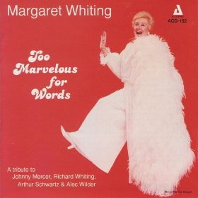 Margaret Whiting(Too Marvelous for Words)