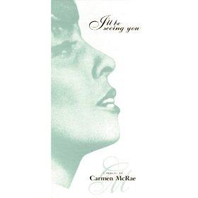 Carmen McRae(If I Were a Bell)