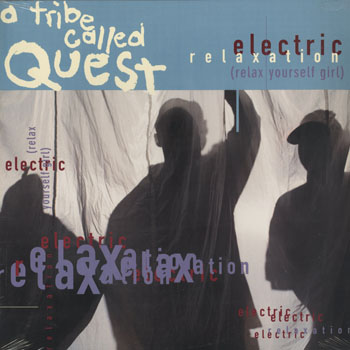 HH_A TRIBE CALLED QUEST_ELECTRIC RELAXATION_201409
