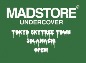 MADSTORE UNDERCOVER TOKYO SOLAMACHI