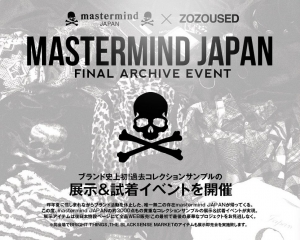 mastermind JAPAN FINAL ARCHIVE EVENT