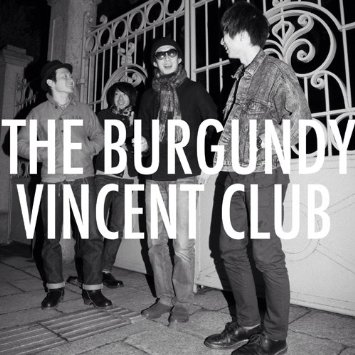 THE BURGUNDY VINCENT CLUB「THE BURGUNDY VINCENT CLUB」
