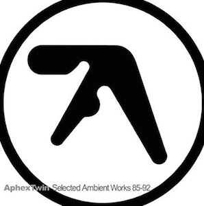 APHEX TWIN「SELECTED AMBIENT WORKS」