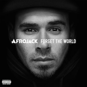 AFROJACK「FORGET THE WORLD」