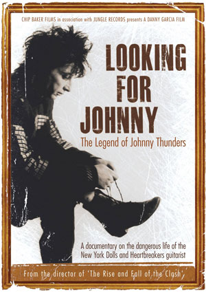 Looking for Johnny Legend of Johnny Thunders